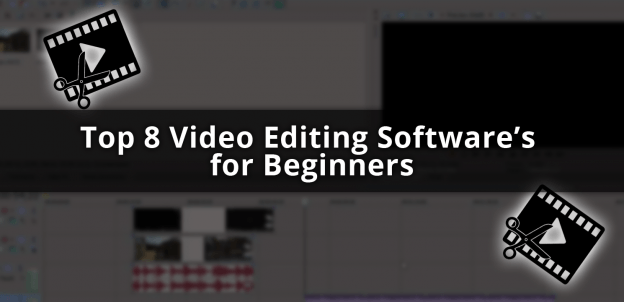 TOP 8 VIDEO EDITING SOFTWARE'S FOR BEGINNERS