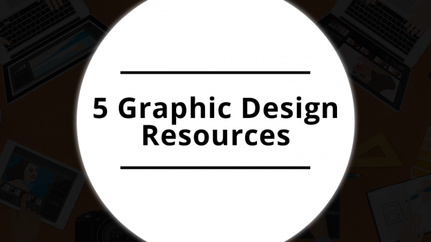 5 RESOURCES FOR GRAPHIC DESIGN