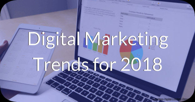 3 UP AND COMING SOCIAL MEDIA MARKETING TRENDS TO WATCH IN 2018