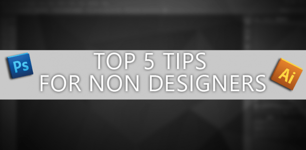 5 DESIGN TIPS AND HACKS FOR NON-DESIGNERS